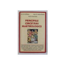 PRINCIPIILE CERCETARII MARTIROLOGICE de ILIE BADESCU , ANDREEA BANDOIU , PAVEL CHIRILA , 2010 , PREZINTA SUBLINIERI CU CREIONUL *
