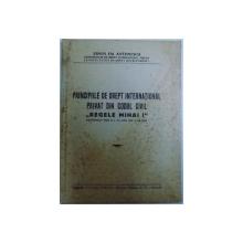 """PRINCIPIILE DE DREPT INTERNATIONAL PRIVAT DIN CODUL CIVIL """" REGELE MIHAI  I """" ( SUSPENDAT PRIN D. L. No. 4225 , DIN 31XII 1040) de ERWIN EM. ANTONESCU , 1943, DEDICATIE*"""