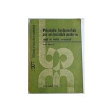 PRINCIPIILE FUNDAMENTALE ALE MATEMATICII MODERNE , LECTII DE ANALIZA MATEMATICA de SILVIU SBURLAN , 1991