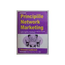 PRINCIPIILE NETWORK MARKETING , CUM SE POATE CONSTRUI UN VENIT DE DURATA INTR - O RETEA DE MARKETING de EDWARD LUDBROOK , 2001