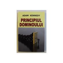 PRINCIPIUL DOMINOULUI de ADAM KENNEDY , 2012