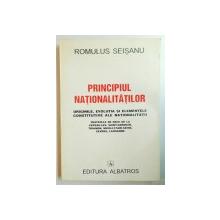 PRINCIPIUL NATIONALITATILOR- originile, evolutia si elementele constitutive ale nationa,itatii  - ROMULUS SEISANU