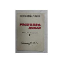 PRINTESA ROSIE - DECLINUL TOTALITAR ROMANESC de VICTOR MARZA FULGER , 1991
