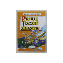 PRINTUL FLACARII ALBASTRE DE NICULAE TACHE , *DEDICATIE