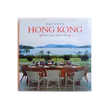 PRIVATE HONG KONG  - WHERE EAST MEETS WEST by SOPHIE BENGE , photography by FRITZ VON DER SCHULENBURG  , 1997