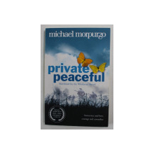 PRIVATE PEACEFUL by MICHAEL MORPURGO , 2004