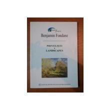 PRIVELISTI,LANDSCAPES-BENJAMIN FONDANE,BUC.2004