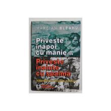 PRIVESTE INAPOI CU MANIE ...PRIVESTE INAINTE CU SPAIMA - VALENTELE ECOLOGIEI POLITICE de MARCIAN BLEAHU , 2001 , DEDICATIE *