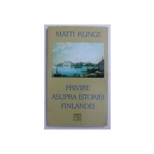 PRIVIRE ASUPRA ISTORIEI FINLANDEI de MATTI KLINGE , 2001