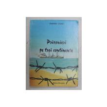 PRIZONIERI PE TREI CONTINENTE de VALENTIN DONICI , 1999
