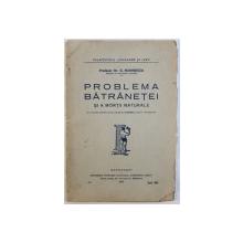 PROBLEMA BATRANETEI SI A MORTII NATURALE de DR. G. MARINESCU , 1924
