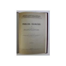 PROBLEMA COLONIZAREI / REFORMA AGRARA SI PROBLEMELE AGRICOLE ALE VIITORULUI de A. NASTA , COLEGAT DE DOUA CARTI *, 1925 -1926