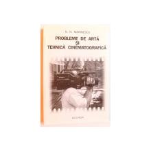 PROBLEME DE ARTA SI TEHNICA CINEMATOGRAFICA de N. N. MARINESCU , 1997