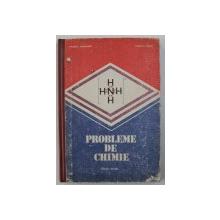PROBLEME DE CHIMIE - CLASELE VII - VIII de CORNELIA GHEORGHIU si CAROLINA PARVU , 1991