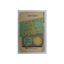 PROBLEME DE CHIMIE ORGANICA - METODE DE REZOLVARE  de LAVINIA STANESCU , 1994