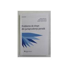 PROBLEME DE DREPT DIN JURISPRUDENTA PENALA de VASILE DOBRINOIU ...WILLIAM GABRIEL BRINZA , 2008