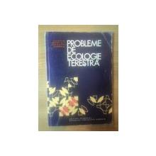 PROBLEME DE ECOLOGIE TERESTRA de R. CODREANU , Bucuresti 1978