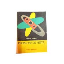 PROBLEME DE FIZICA de MIHAIL SANDU , 1988