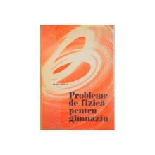 PROBLEME DE FIZICA PENTRU GIMNAZIU de SANDU MIHAIL, 1977