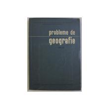PROBLEME DE GEOGRAFIE VOL. VII , 1960