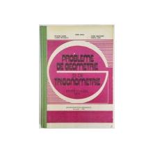 PROBLEME DE GEOMETRIE SI DE TRIGONOMETRIE PENTRU CLASELE IX - X de N. SOARE , L. NICULESCU , S. IANUS , S. DRAGOMIR , M. TENA , 1983