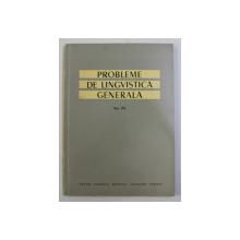 PROBLEME DE LINGVISTICA GENERALA , VOLUMUL VII , redactor responsabil I. COTEANU  , 1977