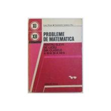 PROBLEME DE MATEMATICA  - PENTRU ELEVII DE LICEU DIN CLASELE A XI -A SI A XII - A de  LIVIU PIRSAN si CONSTANTIN IONESCU - TIU , 1979