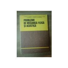 PROBLEME DE MECANICA FIZICA SI ACUSTICA Ed. a II a  de C. PLAVITU , D. BORSAN ...
