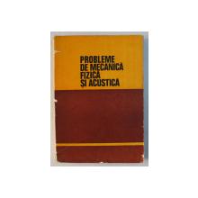 PROBLEME DE MECANICA FIZICA SI ACUSTICA, EDITIA A II-A de C. PLAVITU ... R. MOLDOVAN , 1981