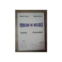 PROBLEME DE MECANICA . STATICA , CINEMATICA de VALENTIN CEAUSU , NICOLAE ENESCU , 2002