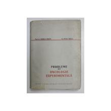 PROBLEME DE ONCOLOGIE EXPERIMENTALA de ARNOLD GRAFFI si HEINZ BIELKA , 1962