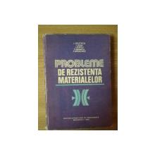 PROBLEME DE REZISTENTA MATERIALELOR de I. DEUTSCH , I. CURTU , F. SPERCHEZ , Bucuresti 1983