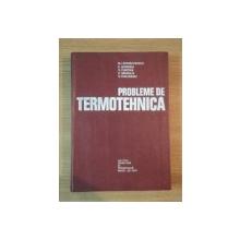 PROBLEME DE TERMOTEHNICA de NICOLAE LEONCHESCU ... VASILE CALUIANU , 1977