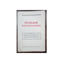 PROBLEME MESTESUGARESTI - 1941
