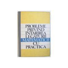 PROBLEME PRIVIND INTARIREA LEGATURII MATEMATICII CU PRACTICA , coordonator al lucrarii T. ROMAN , 1970