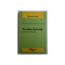 PROCEDURA INSOLVENTEI - PRACTICA JUDICIARA 2006 - 2009 de MONA - MARIA PIVNICERU ...MIHAI SUSANU , 2009