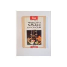 PROCEDURA PARTAJULUI SUCCESORAL de VALERIUS M. CIUCA , 1997