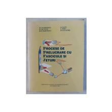 PROCESE DE PRELUCRARE CU FASCICULE SI JETURI , AUTORI COLECTIV , 2000