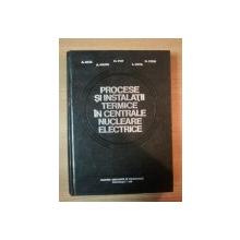 PROCESE SI INSTALATII TERMICE IN CENTRALE NUCLEARE ELECTRICE de A. LECA ... L. LUCA , 1979