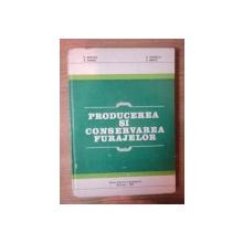 PRODUCEREA SI CONSERVAREA FURAJELOR de P. BURCEA , V. POPESCU , V. PANAIT , V. BRATU , Bucuresti 1981