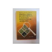 PRODUCEREA SI CONTROLUL CALITATII SEMINTELOR AGRICOLE de MURESAN TIBERIU , PANA NICU POMPEI , CSERESNYES ZOIA , 1986