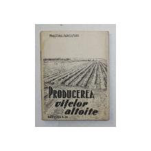 PRODUCEREA VITELOR ALTOITE , 1949