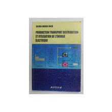 PRODUCTION TRANSPORT DISTRIBUTION ET UTILISATION DE L 'ENERGIE ELECTRIQUE par SILVIA - MARIA DIGA , 2004