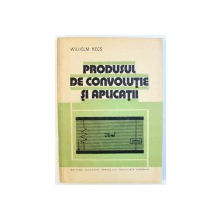 PRODUSUL DE CONVOLUTIE SI APLICATII de WILHELM KECS , 1978