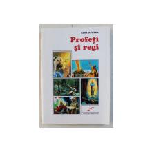 PROFETI SI REGI de ELLEN G. WHITE , 2006