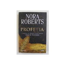 PROFETIA - CARTEA A DOUA DIN SERIA ' ABIS SI TENEBRE ' de NORA ROBERTS , 2020