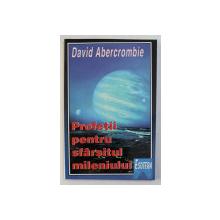 PROFETII PENTRU SFARSITUL MILENIULUI de DAVID ABERCROMBIE , 1996