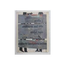 PROFILE I . MICHEL TAPIE - STRUKTUREN UND STILE , CATALOG DE EXPOZITIE , BOCHUM , 1963