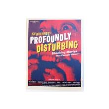 PROFOUNDLY DISTURBING  - SHOCKING MOVIES THAT CHANGED HISTORY by JOE BOB BRIGGS , 2003