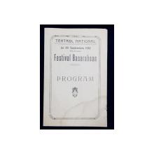 PROGRAM AL TEATRULUI NATIONAL DIN BUCURESTI - FESTIVAL BASARABEAN , 1918, PREZINTA HALOURI DE APA *